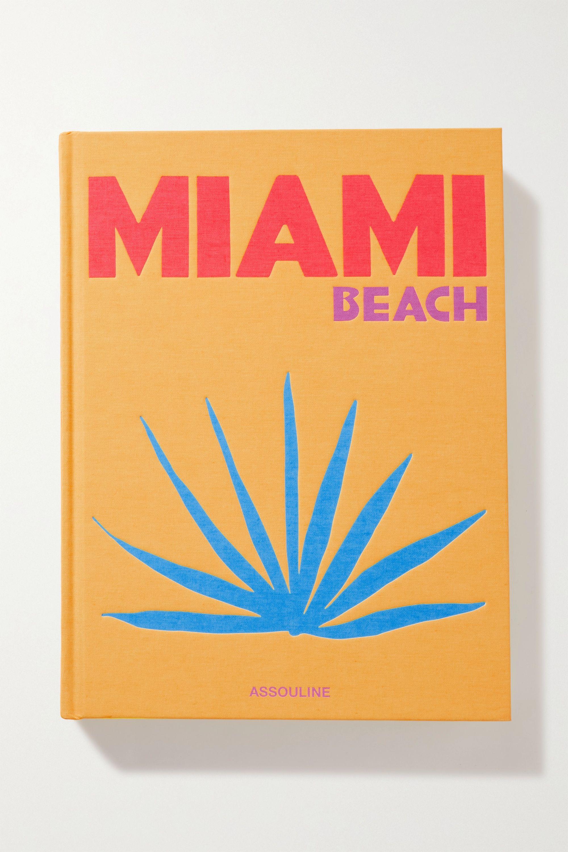 Assouline Miami Beach by Horacio Silva hardcover book