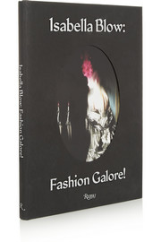 Rizzoli Isabella Blow: Fashion Galore hardcover book